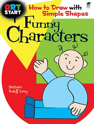 Art Start Funny Characters By Levy, Barbara Soloff